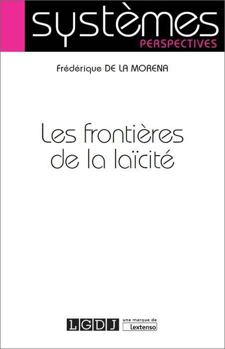 Les frontières de la laïcité, par Frédérique De La Morena de l'IDETCOM