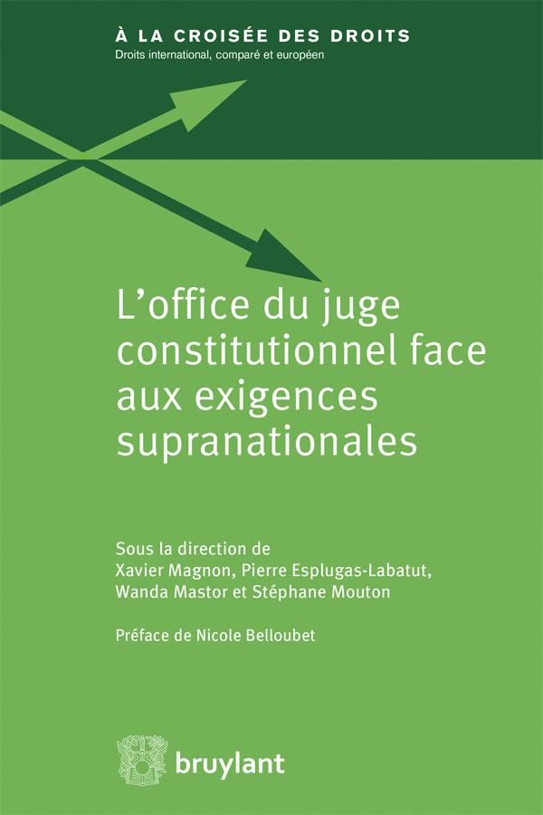 L'office du juge constitutionnel face aux exigences supranationales.png