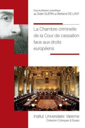 LA CHAMBRE CRIMINELLE DE LA COUR DE CASSATION FACE AUX DROITS EUROPéENS